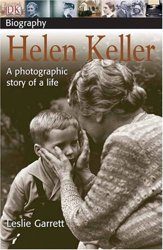 9781405305549: DK Biography: Helen Keller: A Photographic Story of a Life