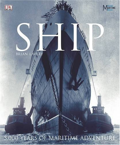 Ship: 5000 Years of Maritime History: Lavery, Brian
