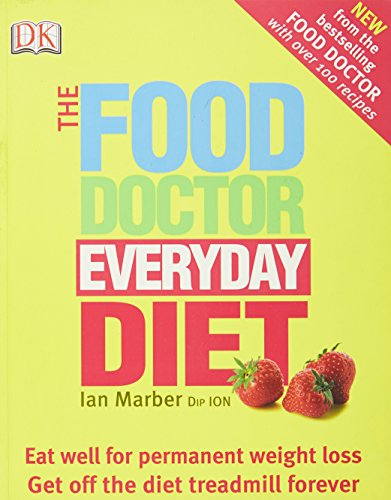 9781405306058: The Food Doctor Everyday Diet: Eat Well for Permanent Weight Loss Get Off the Diet Treadmill Forever