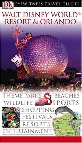 Walt Disney World Resort and Orlando (DK Eyewitness Travel Guide): Joseph Hayes