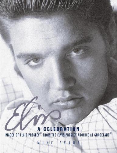 9781405307031: Elvis: A Celebration: Images of Elvis Presley from the Elvis Presley Archives of Graceland