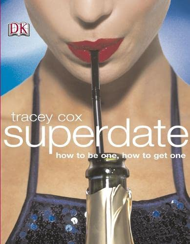 9781405307062: Superdate: How to be One, How to Get One
