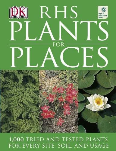 Plants Places. 1000 tried and tested plants for every site, soil and usage