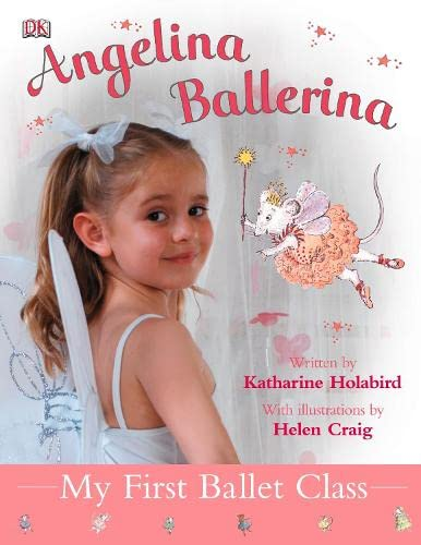 My First Ballet Class (Angelina Ballerina) (9781405308519) by Katharine Holabird