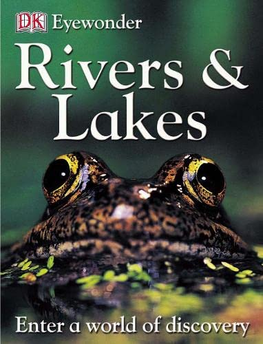 Rivers and Lakes (Eye Wonder): Kindersley, Dorling