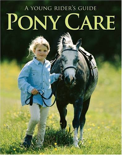 Pony Care: A Young Rider's Guide (1405311304) by Carolyn Henderson