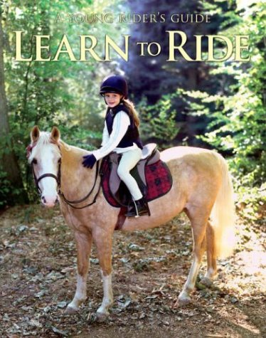 Learn to Ride (Young Rider's Guide) (1405311312) by Carolyn Henderson