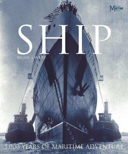 9781405311540: Ship: 5000 Years of Maritime History