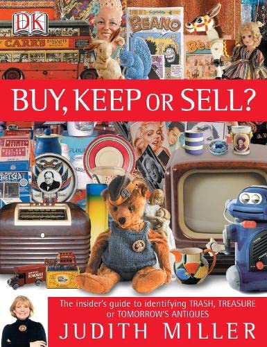 9781405311632: Buy, Keep or Sell?: The Insider's Guide to Identifying Trash, Treasure or Tomorrow's Antiques