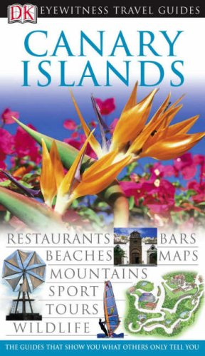 Canary Islands Eyewitness Travel Guide (DK Eyewitness Travel Guide): Piotr Paszkiewicz