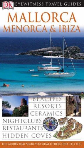 9781405311892: DK Eyewitness Travel Guide: Mallorca, Menorca & Ibiza [Idioma Inglés]