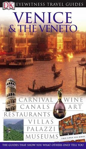9781405311960: Venice and the Veneto (DK Eyewitness Travel Guide)