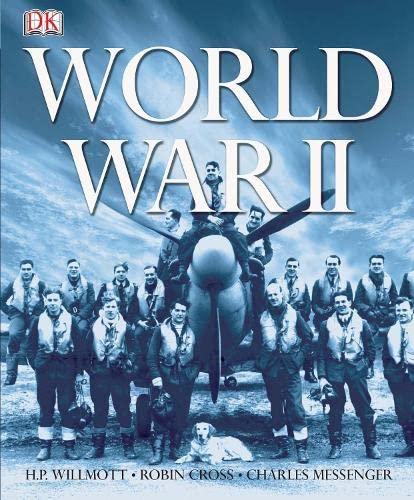 World War II (9781405312622) by Hp-willmott-charles-messenger-robin-cross