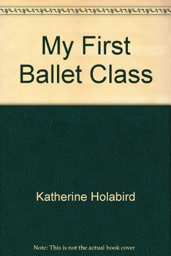 9781405312721: My First Ballet Class
