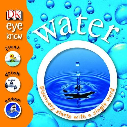 Water: Discovery Starts with a Single Word: Dorling Kindersley Publishers