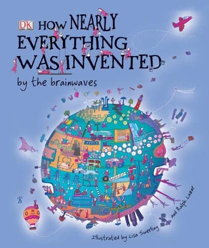 How Nearly Everything Was Invented by the Brainwaves (1405313293) by Roger Bridgman