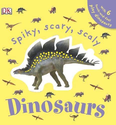 Spiky, Scary, Scaly Dinosaurs