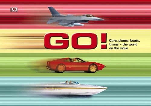 9781405313445: Go! Cars, Planes, Boats, Trains: The World On The Move
