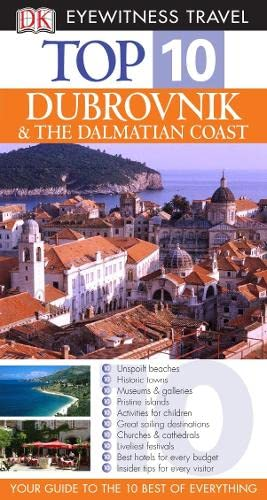 DK Eyewitness Top 10 Travel Guide: Dubrovnik & the Dalmatian Coast (DK Eyewitness Travel Guide)