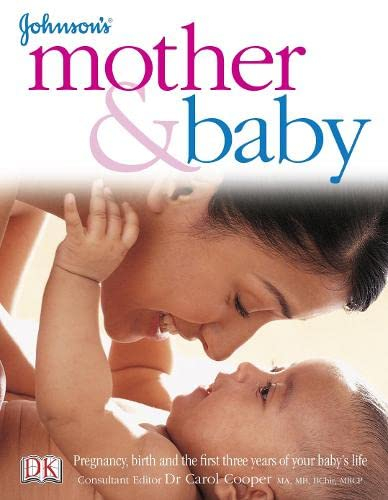 9781405314695: Johnson's Mother and Baby: Pregnancy, Birth and the First Three Years of Your Baby's life