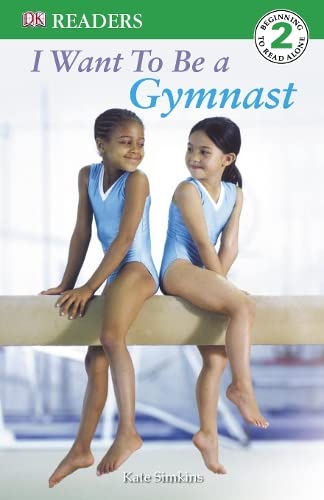 9781405315142: I Want to be a Gymnast (DK Readers Level 2)