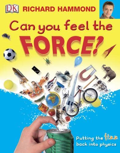 9781405315432: Can You Feel the Force?: Putting the Fizz Back into Physics