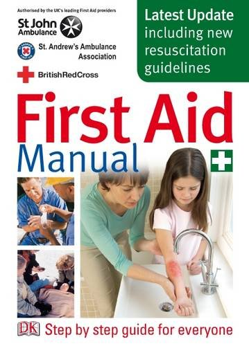 9781405315739: First Aid Manual: The Authorised Manual of St. John Ambulance, St. Andrew's Ambulance Association, and the British Red Cross