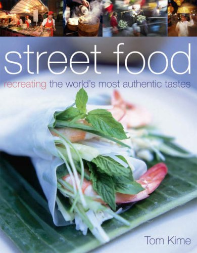 9781405315807: Street Food: Recreating the World's Most Authentic Tastes