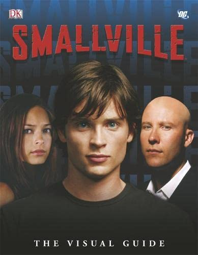 SMALLVILLE THE VISUAL GUIDE