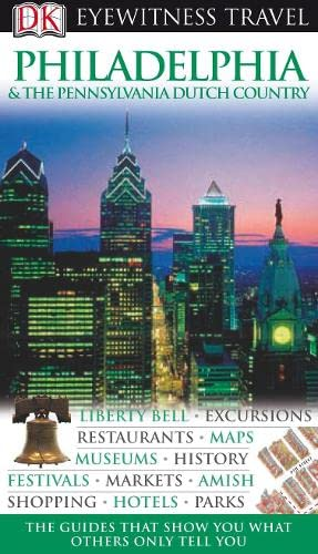 9781405317085: Philadelphia and the Pennsylvania Dutch Country (DK Eyewitness Travel Guide)