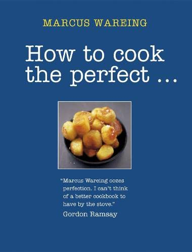How to Cook the Perfect... (1405317582) by Wareing, Marcus; Wright, Jeni