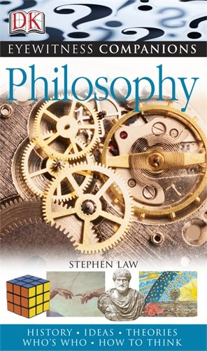 Philosophy (Eyewitness Companions): Stephen Law