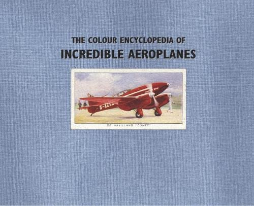 The Colour Encyclopedia of Incredible Aeroplanes: Philip Jarrett