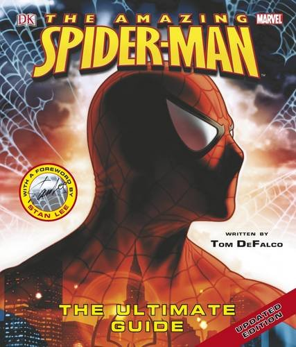 The Amazing Spiderman: The Ultimate Guide: DeFalco, Tom