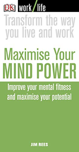 9781405319270: Maximise Your Mind Power: Improve Your Mental Fitness and Maximize Your Potential (WorkLife)