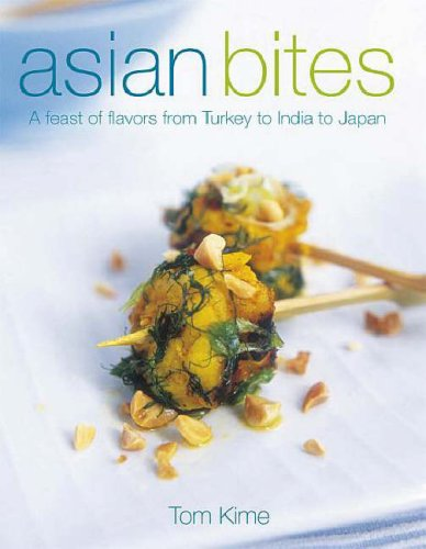 9781405319614: Asian Bites: A Feast of Flavours from Turkey through India to Thailand
