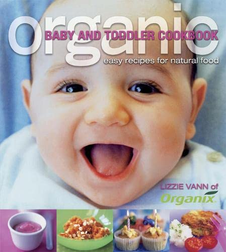 9781405319645: Organic Baby and Toddler Cookbook: Easy Recipes for Natural Food (Planet Organic)