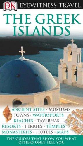 Greek Islands (DK Eyewitness Travel Guide): Marc Dubin