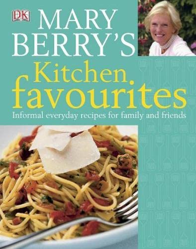 9781405320795: Mary Berry's Kitchen Favourites: Informal Everyday Recipes for Family and Friends