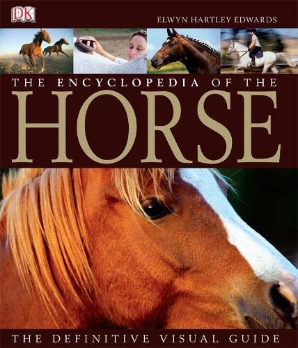 9781405321488: The Encyclopedia of the Horse: The Definitive Visual Guide