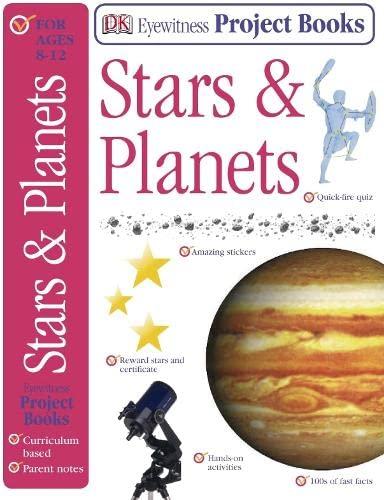 Stars & Planets (Eyewitness Project Books): Dorling Kindersley Publishers