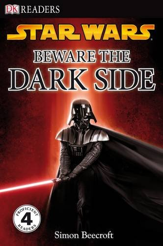 9781405321723: Star Wars Beware the Dark Side (DK Readers Level 4)