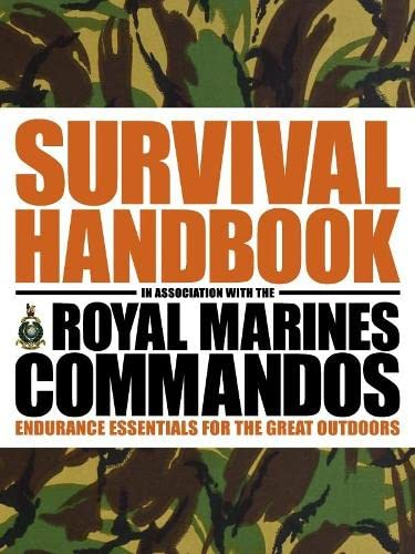 9781405322362: The Survival Handbook in Association with the Royal Marines Commandos: Endurance Essentials for the Great Outdoors