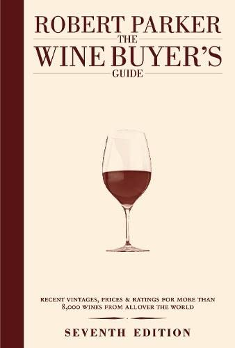 9781405326391: The Wine Buyer's Guide: The Complete, Easy-to-use Reference on Recent Vintages, Prices, and Ratings for More Than 8,000 Wines from All the Major Wine Regions