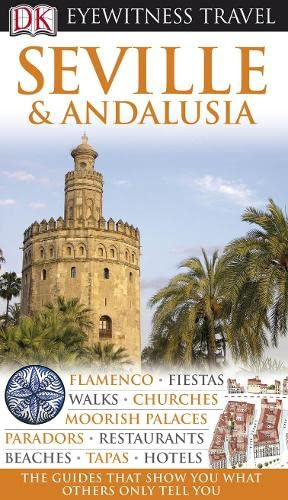 Seville and Andalusia (DK Eyewitness Travel Guide)