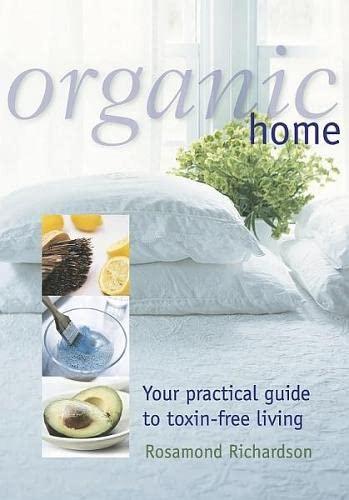 Organic Home: Rosamond Richardson,Gillian Emerson-Roberts
