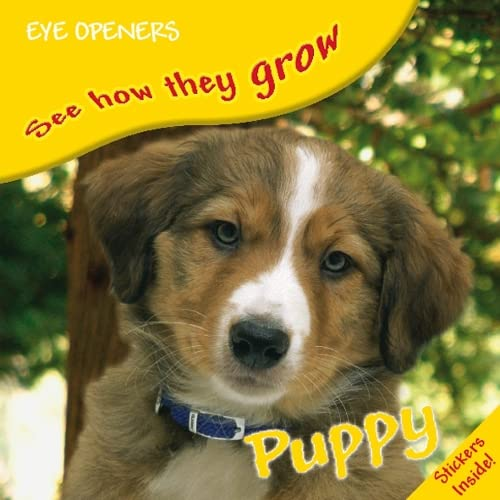Puppy (Eye Openers See How They Grow)