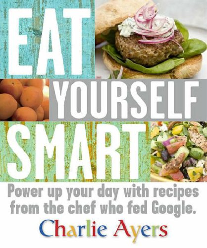 9781405328043: Eat Yourself Smart: Power up your day with recipes from the chef who fed Google