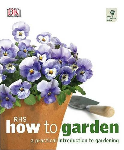 How to garden: A practical introduction to gardening