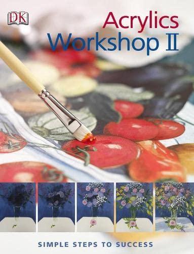 9781405329002: Acrylics Workshop II: Simple Steps to Success